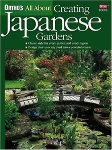 Orthou0027s All About Creating Japanese Gardens By Alvin Horton (2003,  Paperback)
