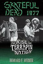 Grateful Dead 1977: The Rise of Terrapin Nation by Howard F Weiner (Paperback...