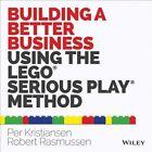 Building a Better Business Using the Lego Serious Play Method: The Lego Serious Play Method by Per Kristiansen, Robert Rasmussen (Paperback, 2014)