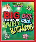 TIME for Kids Big Book of Why Crazy, Cool & Outrageous by Time Inc Home Entertaiment (Hardback, 2013)