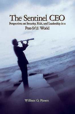 1 of 1 - The Sentinel CEO: Perspectives on Security, Risk, and Leadership in a Post-9/11
