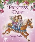 Princess, Fairy by Ms. Penny Dale (Paperback, 2010)
