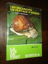 LES ESCARGOTS UN ELEVAGE D'AVENIR - Henry Chevallier 1979 - d