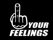 F Your Feelings Diecut Vinyl Window Decal Sticker Car Truck Suv Jdm