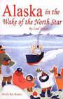 Alaska in the Wake of the North Star by Leol Shuler (Paperback, 2005)