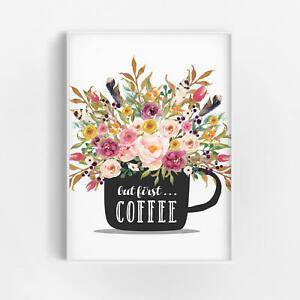 Details zu Tasse Kaffee Spruch - But First Coffee - Wandbild Küche Deko  Blumen Geschenk