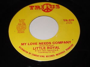 Little-Royal-My-Love-Needs-Company-I-039-m-Glad-To-Do-It-45-Soul