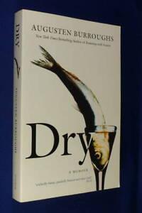 DRY A MEMOIR AUGUSTEN BURROUGHS Book - Alcohol Addition Alcoholism AA Biog