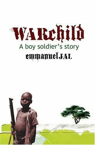 War Child: A Boy Soldier's Story By Emmanuel Jal. 9781408700051