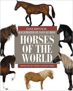 Horses-of-the-World-by-Elise-Rousseau-Hardback-2017