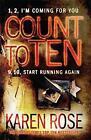 Count to Ten by Karen Rose (Paperback, 2011)