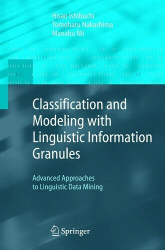 Classification and Modeling with Linguistic Information Granules|Gebundenes Buch