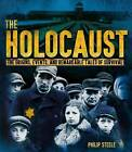The Holocaust: The Origins, Events, and Remarkable Tales of Survival by Philip Steele (Hardback, 2016)