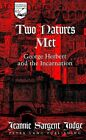 Two Natures Met: George Herbert and the Incarnation by Jeannie Sargent Judge (Hardback, 2004)