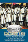 Black Soldiers in Blue: African American Troops in the Civil War Era by The University of North Carolina Press (Paperback, 2004)