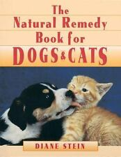 The Natural Remedy Book for Dogs & Cats by Diane Stein