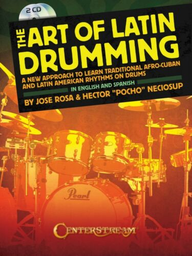 The Art of Latin Drumming A New Approach to Learn Traditional Afro-Cub 000001579