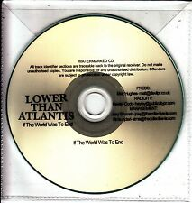 LOWER THAN ATLANTIS If The World Was To End UK watermarked 1-trk promo test CD