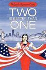 Two Is Better Than One 9781450227278 by Yolanda Romero Dorta Paperback