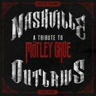 """Nashville Outlaws: A Tribute to M""""tley Crue by Various Artists (CD, Aug-2014, Big Machine Records)"""