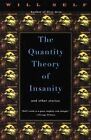 The Quantity Theory of Insanity by Will Self (Paperback / softback)