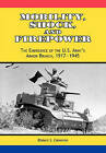 Mobility, Shock and Firepower: The Emergence of the U.S. Army's Armor Branch, 1917-1945 by Robert S. Cameron, Center of Military History (Paperback, 2011)