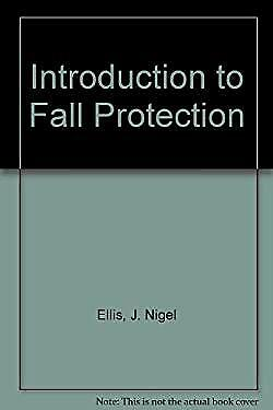 Introduction to Fall Protection by Ellis, J. Nigel