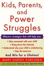 Kids, Parents, and Power Struggles : And Win for a Lifetime! by Kurcinka.