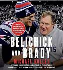 Belichick and Brady: Two Men, the Patriots, and How They Revolutionized Football by Michael Holley (CD-Audio, 2016)