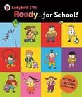 Ladybird I'm Ready for School! by Penguin Books Ltd (Hardback, 2014)