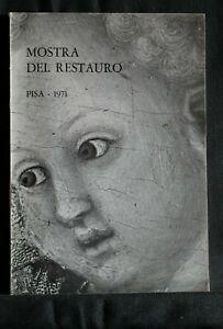 MOSTRA DEL RESTAURO. Pisa - 1971. AA.VV. V. Lischi e Figli.