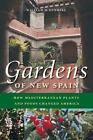 Gardens of New Spain : How Mediterranean Plants and Foods Changed America by William W. Dunmire and Evangeline L. Dunmire (2004, Paperback)