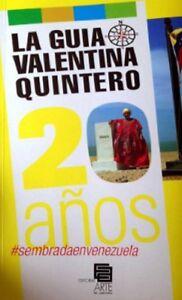 LA GUIA DE VALENTINA QUINTERO. 20 AÑOS Paperback – 2016 by Valentina Quintero