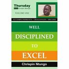Well Disciplined to Excel 9781420876246 by Chrispin Ntungo Paperback