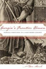 Georgia's Frontier Women: Female Fortunes in a Southern Colony-ExLibrary