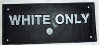 Cast Iron Segregation SIGN WHITE ONLY Black AMERICANA BUS / Rest STOP PLAQUE
