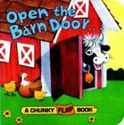 Chunky Book: Open the Barn Door, Find a Cow (1993, Board Book)