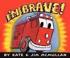 I'm Brave! by Kate McMullan (Hardback, 2014)