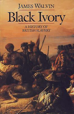 Black Ivory: A History Of British Slavery-ExLibrary