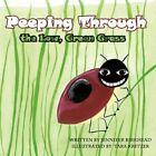 Peeping Through The Low Green Grass by Jennifer Birkhead 9781449054908