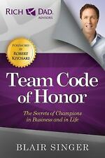 Team Code of Honor : The Secrets of Champions in Business and in Life by Blair Singer (2012, Paperback)