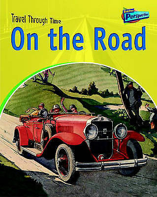 On the Road (Raintree Perspectives: Travel Through Time) by Shuter, Jane
