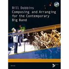Composing and Arranging for the Contemporary Big Band by Bill Dobbins (Mixed media product, 2014)