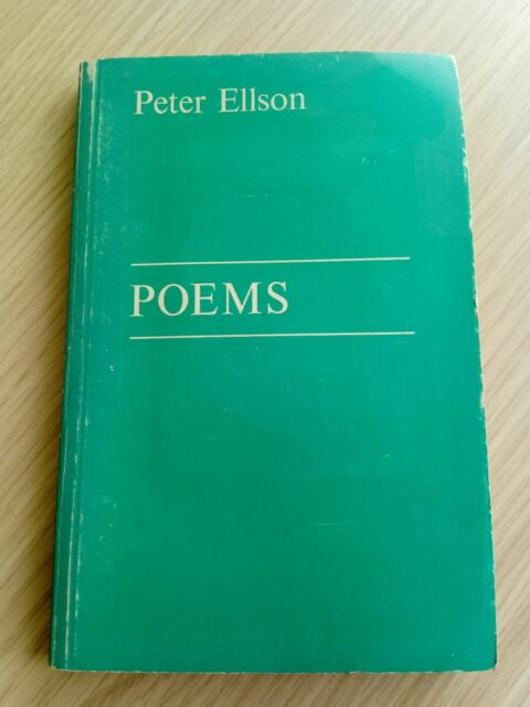 Poems by Peter Ellson 0950595624 Limited print run of 500 in paperback.