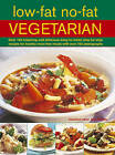 Low-fat No-fat Vegetarian: Over 180 Inspiring and Delicious Easy-to-make Step-by-step Recipes for Healthy Meat-free Meals with Over 750 Photographs by Anne Sheasby (Paperback, 2012)
