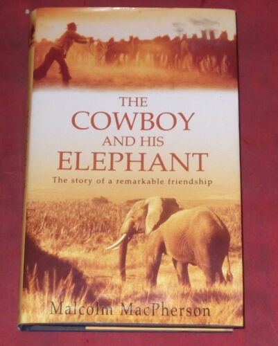 1 of 1 - THE COWBOY AND HIS ELEPHANT ~ Malcolm MacPherson ~ H/C D/J