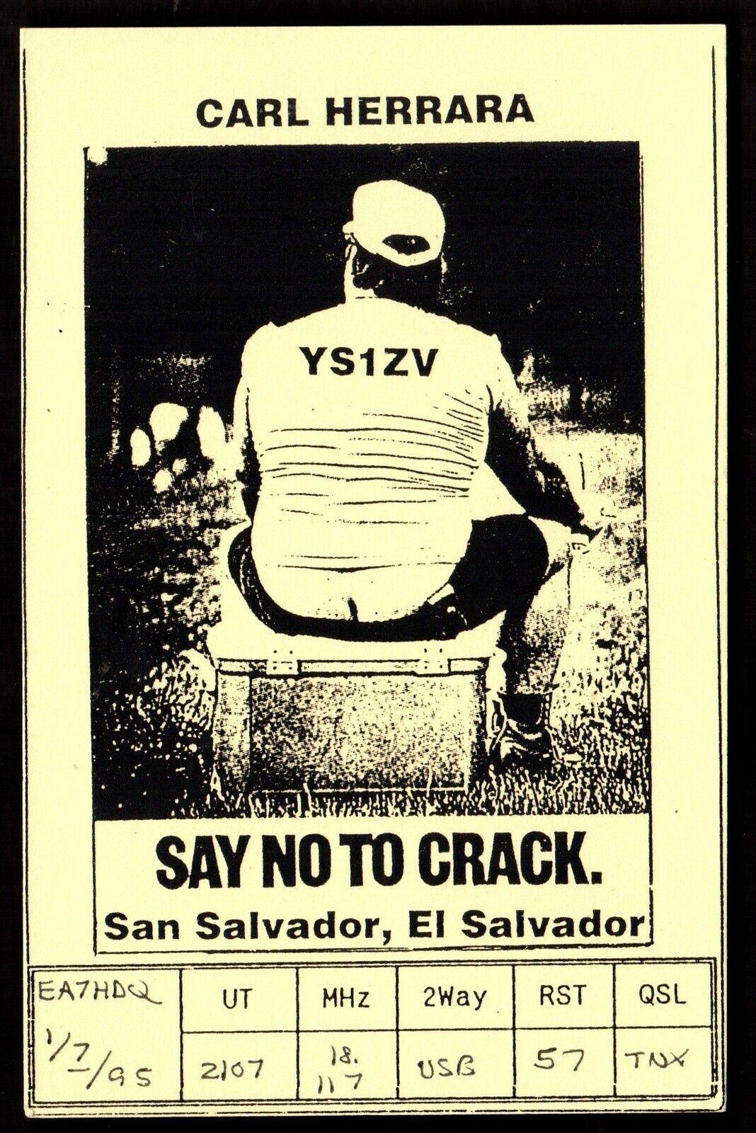 QSL QSO Radio Card Carl Herrara,Say No To Crack,YS1ZV, El Salvador (Q3425)