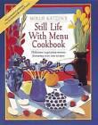 Still Life with Menu Cookbook: Fifty New Meatless Menus with Original Art by Mollie Katzen (Paperback, 1988)