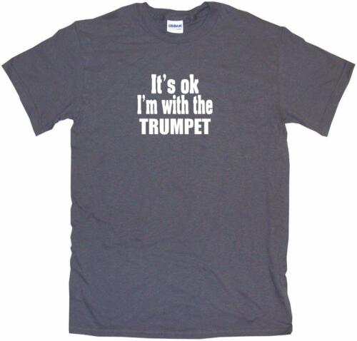 It/'s OK I/'m With the Trumpet Kids Tee Shirt Boys Girls Unisex 2T-XL