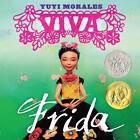 Viva Frida von Yuyi Morales (2014, Gebundene Ausgabe)